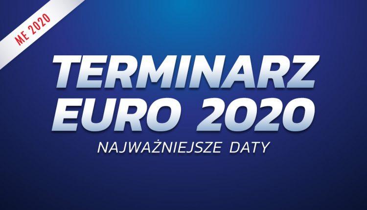 Terminarz EURO 2020. Najważniejsze daty