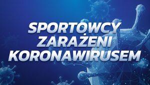 Sportowcy zarażeni koronawirusem, wśród nich Bartosz Bereszyński