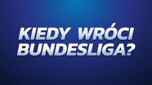 Niemcy przygotowują się do wznowienia rozgrywek. Kiedy wróci Bundesliga?