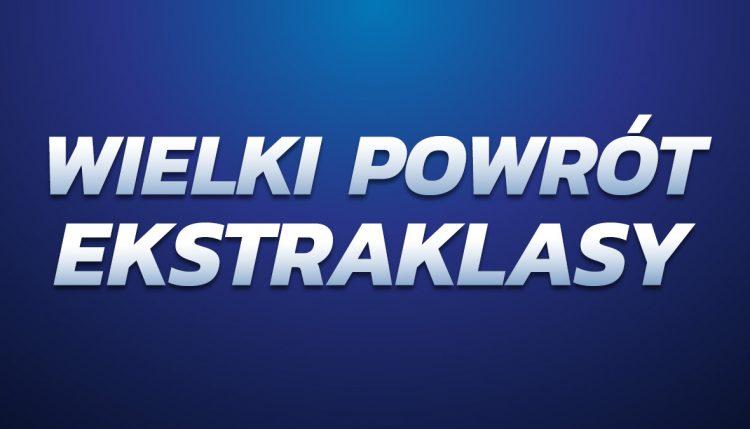 Wielki powrót Ekstraklasy!
