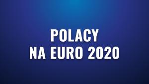 Euro 2020: Polska – Szwecja