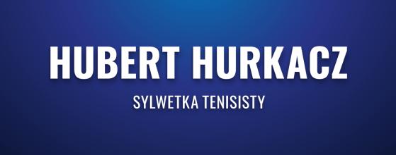 Hubert Hurkacz Sylwetka