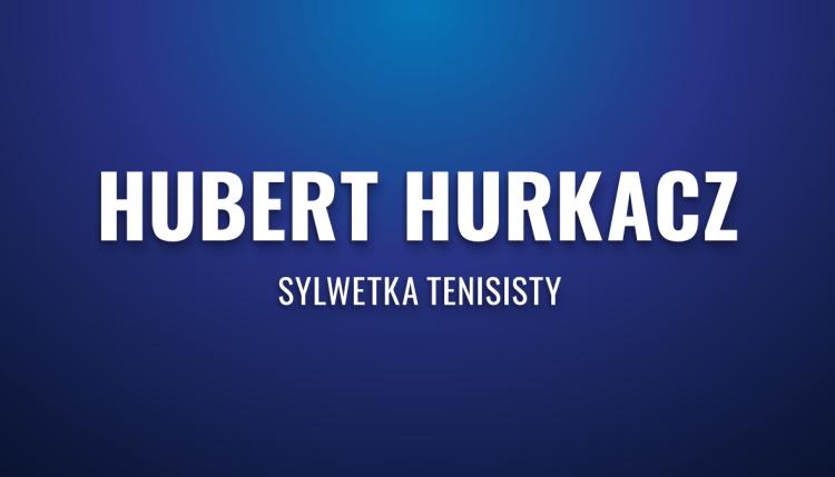 Hubert Hurkacz – sylwetka tenisisty