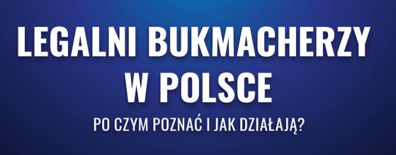 Legalni bukmacherzy w Polsce